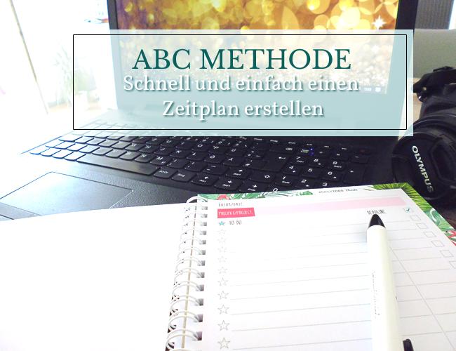 Mit der ABC Methode schnell und unkompliziert einen Zeitplan erstellen