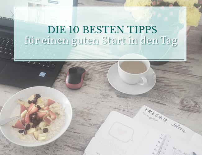 Die 10 besten Tipps für einen guten Start in den Tag