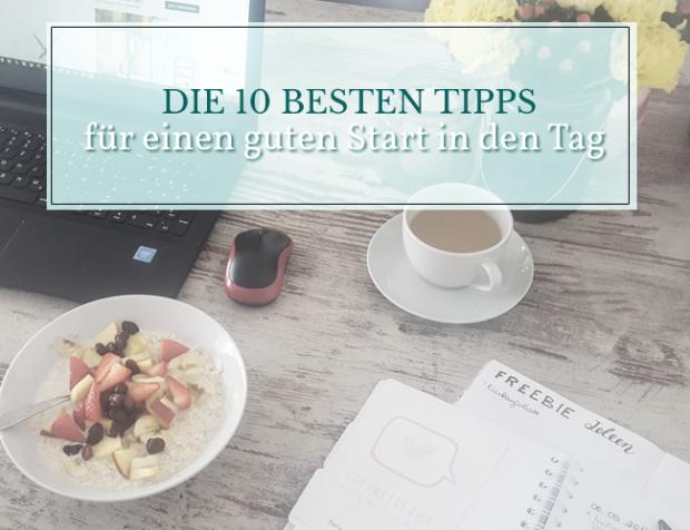 Die 10 besten Tipps für einen Start in den Tag