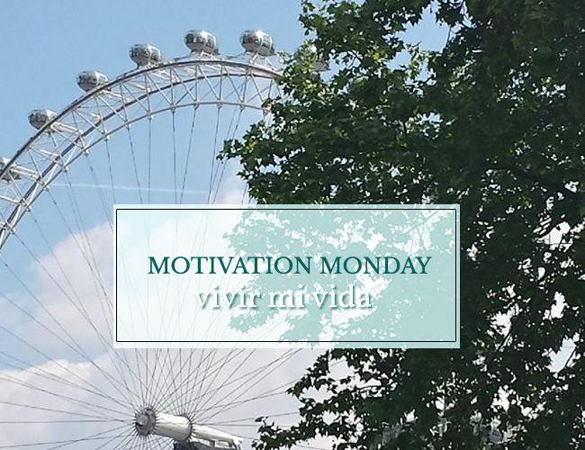 Motivation Monday #2 - vivir mi vida