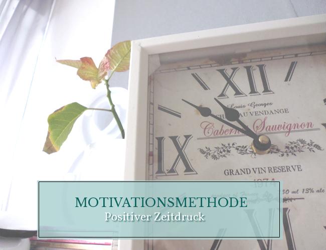 Motivationsmethode: Positiver Zeitdruck