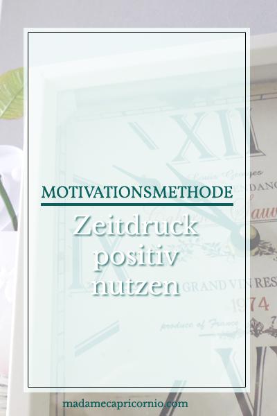 Motivationmethode: Positiver Zeitdruck