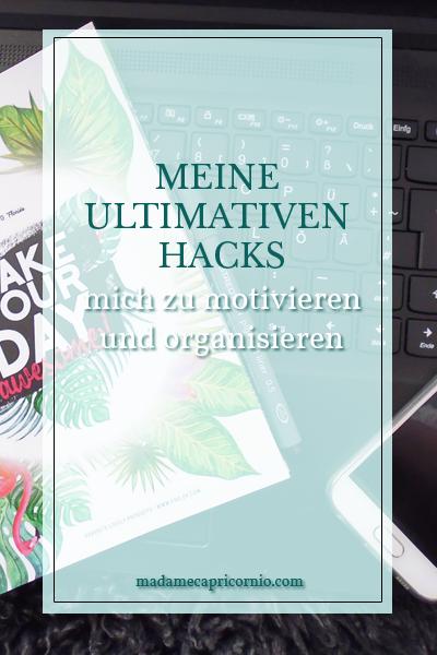 Meine ultimativen Hacks mich zu motivieren und organisieren